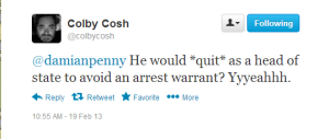 Twitter   colbycosh   damianpenny He would  quit  ...